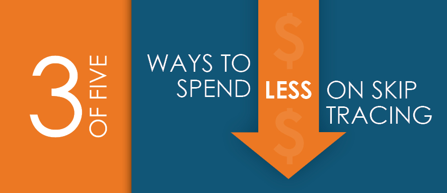 Ways to Spend Less Money Skip Tracing