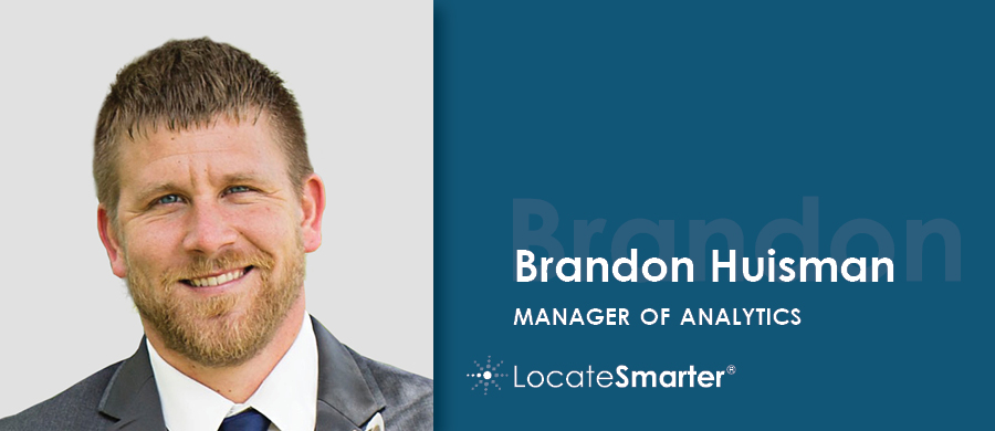 Brandon Huisman LocateSmarter Manager of Analytics