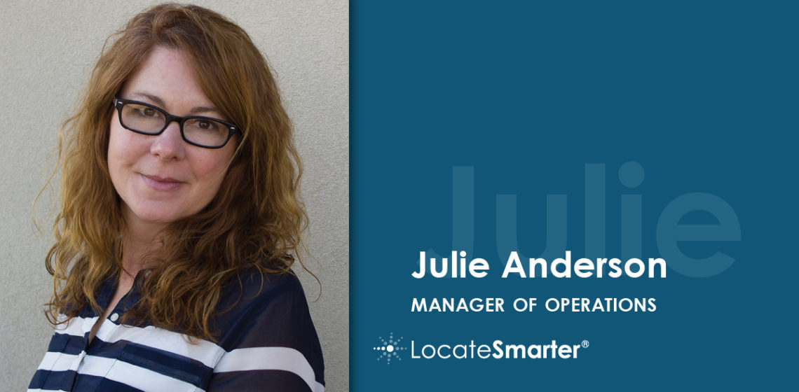 Julie Anderson, LocateSmarter Manager of Operations